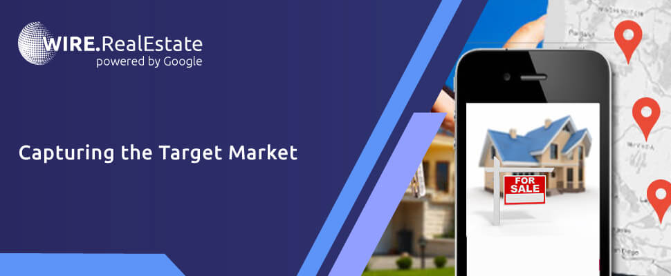 Capturing the target market - Wire.RealEstate