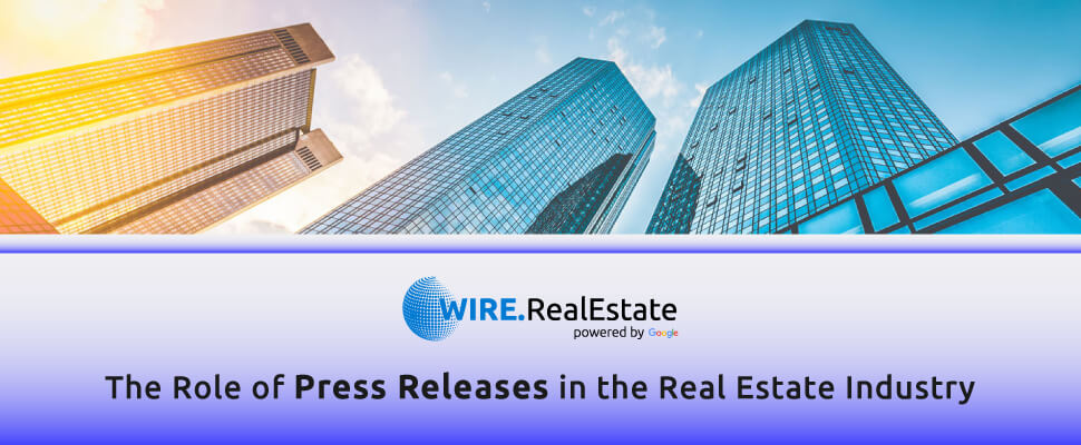 The role of press releases in real estate industry - Wire.RealEstate